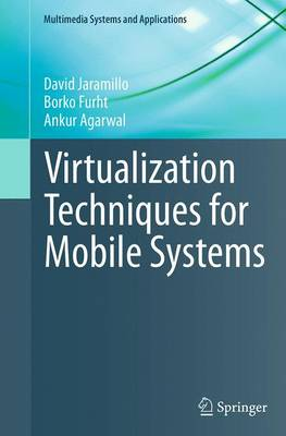Virtualization Techniques for Mobile Systems - Multimedia Systems and Applications (Paperback)