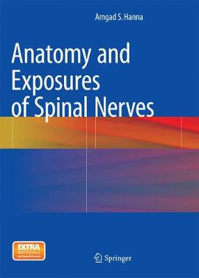 Anatomy and Exposures of Spinal Nerves (Paperback)