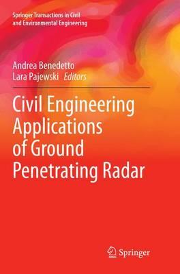 Civil Engineering Applications of Ground Penetrating Radar - Springer Transactions in Civil and Environmental Engineering (Paperback)