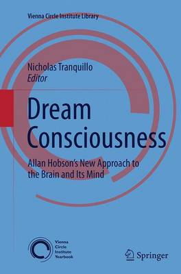 Dream Consciousness: Allan Hobson's New Approach to the Brain and Its Mind - Vienna Circle Institute Library 3 (Paperback)