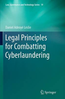 Legal Principles for Combatting Cyberlaundering - Law, Governance and Technology Series 19 (Paperback)