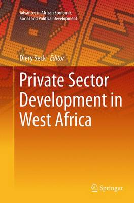Private Sector Development in West Africa - Advances in African Economic, Social and Political Development (Paperback)