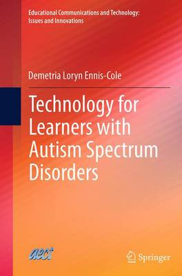 Technology for Learners with Autism Spectrum Disorders - Educational Communications and Technology: Issues and Innovations (Paperback)
