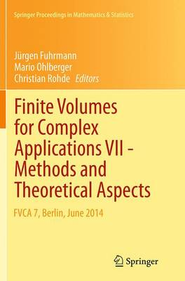 Finite Volumes for Complex Applications VII-Methods and Theoretical Aspects: FVCA 7, Berlin, June 2014 - Springer Proceedings in Mathematics & Statistics 77 (Paperback)