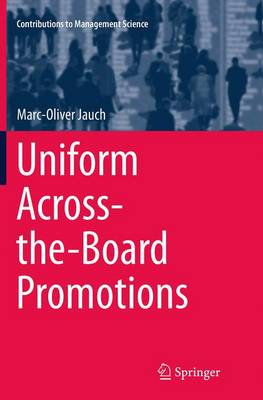 Uniform Across-the-Board Promotions - Contributions to Management Science (Paperback)