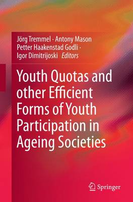 Youth Quotas and other Efficient Forms of Youth Participation in Ageing Societies (Paperback)