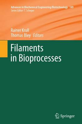 Filaments in Bioprocesses - Advances in Biochemical Engineering/Biotechnology 149 (Paperback)