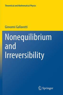 Nonequilibrium and Irreversibility - Theoretical and Mathematical Physics (Paperback)