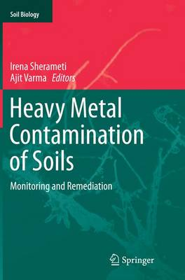Heavy Metal Contamination of Soils: Monitoring and Remediation - Soil Biology 44 (Paperback)