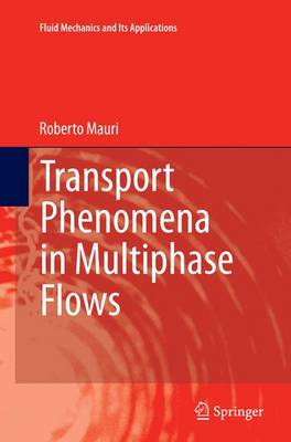 Transport Phenomena in Multiphase Flows - Fluid Mechanics and its Applications 112 (Paperback)