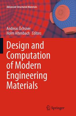 Design and Computation of Modern Engineering Materials - Advanced Structured Materials 54 (Paperback)