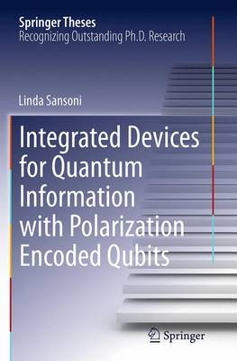 Integrated Devices for Quantum Information with Polarization Encoded Qubits - Springer Theses (Paperback)