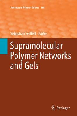 Supramolecular Polymer Networks and Gels - Advances in Polymer Science 268 (Paperback)