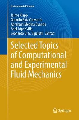 Selected Topics of Computational and Experimental Fluid Mechanics - Environmental Science (Paperback)