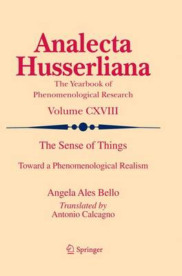 The Sense of Things: Toward a Phenomenological Realism - Analecta Husserliana 118 (Paperback)