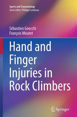 Hand and Finger Injuries in Rock Climbers - Sports and Traumatology (Paperback)
