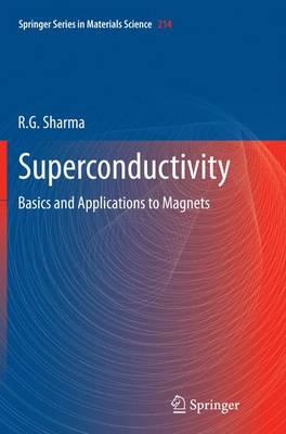 Superconductivity: Basics and Applications to Magnets - Springer Series in Materials Science 214 (Paperback)