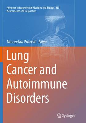 Lung Cancer and Autoimmune Disorders - Neuroscience and Respiration 833 (Paperback)