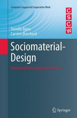 Sociomaterial-Design: Bounding Technologies in Practice - Computer Supported Cooperative Work (Paperback)