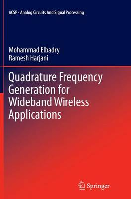 Quadrature Frequency Generation for Wideband Wireless Applications - Analog Circuits and Signal Processing (Paperback)
