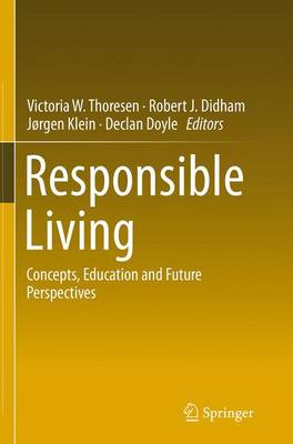 Responsible Living: Concepts, Education and Future Perspectives (Paperback)