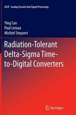 Radiation-Tolerant Delta-Sigma Time-to-Digital Converters - Analog Circuits and Signal Processing (Paperback)