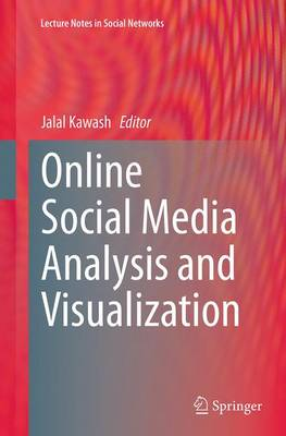 Online Social Media Analysis and Visualization - Lecture Notes in Social Networks (Paperback)