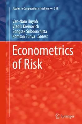 Econometrics of Risk - Studies in Computational Intelligence 583 (Paperback)