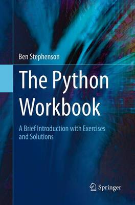The Python Workbook: A Brief Introduction with Exercises and Solutions (Paperback)