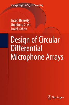 Design of Circular Differential Microphone Arrays - Springer Topics in Signal Processing 12 (Paperback)