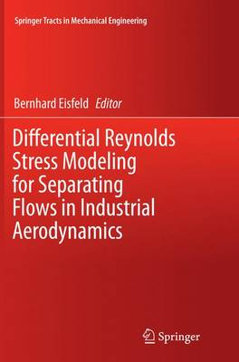 Differential Reynolds Stress Modeling for Separating Flows in Industrial Aerodynamics - Springer Tracts in Mechanical Engineering (Paperback)
