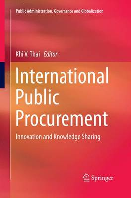 International Public Procurement: Innovation and Knowledge Sharing - Public Administration, Governance and Globalization 14 (Paperback)