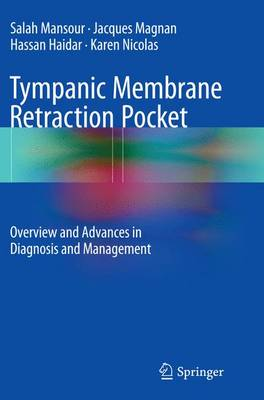 Tympanic Membrane Retraction Pocket: Overview and Advances in Diagnosis  and Management (Paperback)