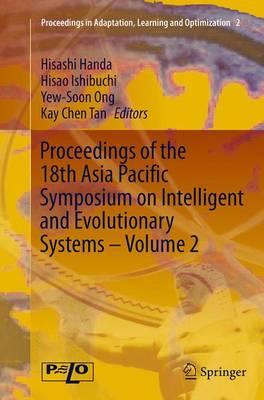 Proceedings of the 18th Asia Pacific Symposium on Intelligent and Evolutionary Systems - Volume 2 - Proceedings in Adaptation, Learning and Optimization 2 (Paperback)