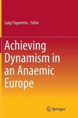 Achieving Dynamism in an Anaemic Europe (Paperback)
