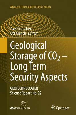 Geological Storage of CO2 - Long Term Security Aspects: GEOTECHNOLOGIEN Science Report No. 22 - Advanced Technologies in Earth Sciences (Paperback)