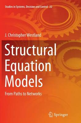 Structural Equation Models: From Paths to Networks - Studies in Systems, Decision and Control 22 (Paperback)