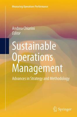 Sustainable Operations Management: Advances in Strategy and Methodology - Measuring Operations Performance (Paperback)
