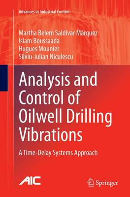 Analysis and Control of Oilwell Drilling Vibrations: A Time-Delay Systems Approach - Advances in Industrial Control (Paperback)