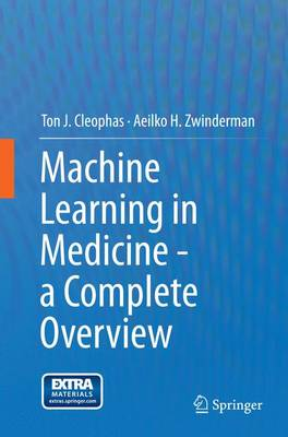 Machine Learning in Medicine - a Complete Overview (Paperback)