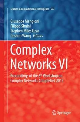 Complex Networks VI: Proceedings of the 6th Workshop on Complex Networks CompleNet 2015 - Studies in Computational Intelligence 597 (Paperback)