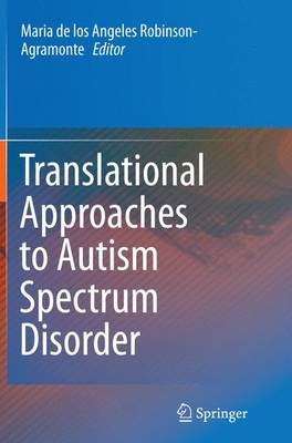 Translational Approaches to Autism Spectrum Disorder (Paperback)