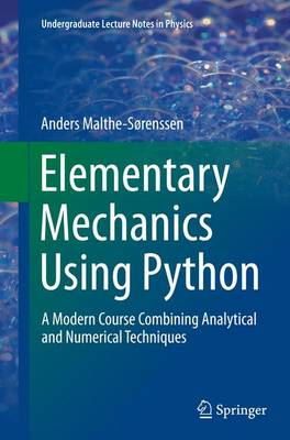 Elementary Mechanics Using Python: A Modern Course Combining Analytical and Numerical Techniques - Undergraduate Lecture Notes in Physics (Paperback)