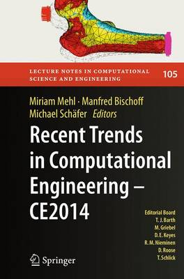 Recent Trends in Computational Engineering - CE2014: Optimization, Uncertainty, Parallel Algorithms, Coupled and Complex Problems - Lecture Notes in Computational Science and Engineering 105 (Paperback)