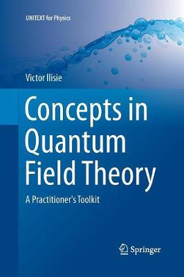 Concepts in Quantum Field Theory: A Practitioner's Toolkit - UNITEXT for Physics (Paperback)