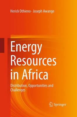 Energy Resources in Africa: Distribution, Opportunities and Challenges (Paperback)