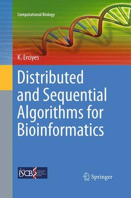 Distributed and Sequential Algorithms for Bioinformatics - Computational Biology 23 (Paperback)