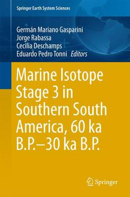 Marine Isotope Stage 3 in Southern South America, 60 KA B.P.-30 KA B.P. - Springer Earth System Sciences (Hardback)