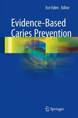 Evidence-Based Caries Prevention (Hardback)