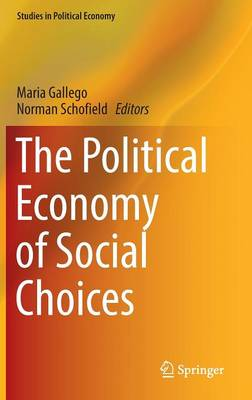 The Political Economy of Social Choices - Studies in Political Economy (Hardback)